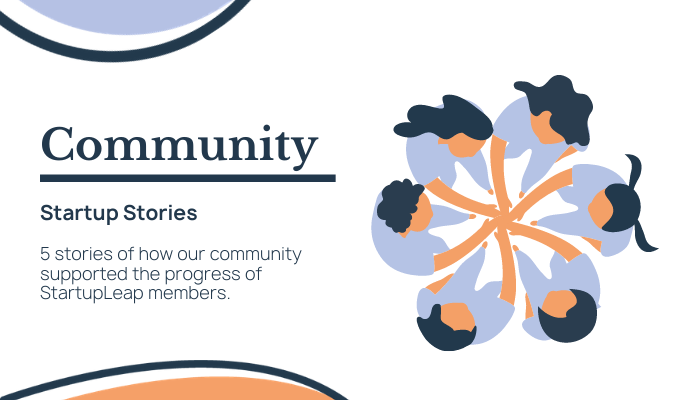 5 moments when entrepreneurs from StartupLeap needed support and community.